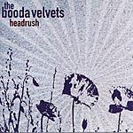 The Booda Velvets Headrush