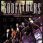 The Godfathers The Best Of The Godfathers: Birth, School, Work, Death