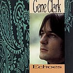 Gene Clark Echoes