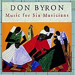 Don Byron Music For Six Musicians