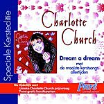 Charlotte Church Dream A Dream (UK/International Version)