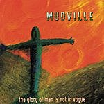 Mudville The Glory Of Man Is Not In Vogue