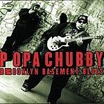 Popa Chubby Brooklyn Basement Blues