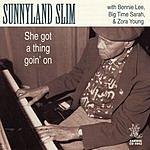 Sunnyland Slim She's Got A Thing Goin' On