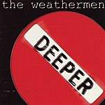 The Weatherman Deeper