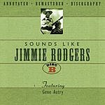 Gene Autry Sounds Like Jimmie Rodgers (Disc B)