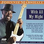 Johnnie Marshall With All My Might