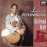 Larry Johnson Railroad Man