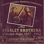 The Stanley Brothers Selected Sides: 1947-1953