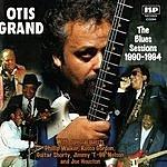 Otis Grand The Blues Sessions: 1990-1994