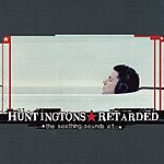 Huntingtons The Soothing Sounds Of...