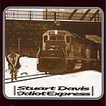 Stuart Davis Idiot Express (Parental Advisory)
