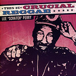 Lee 'Scratch' Perry This Is Crucial Reggae: Lee Perry