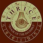 Thrice Image Of The Invisible (Radio Edit)
