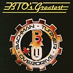Bachman Turner Overdrive Greatest Hits