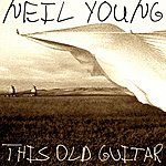 Neil Young This Old Guitar