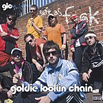 Goldie Lookin Chain Safe As F**k