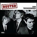 Busted Thunderbirds/3 AM (CD 1)