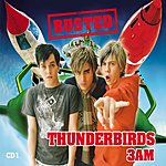 Busted Thunderbirds/3 AM (CD 2)