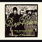 Tom Russell Raw Vision: The Tom Russel Band 1984-1994 Vintage Americana
