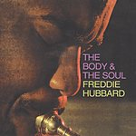 Freddie Hubbard The Body & The Soul