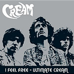 Cream I Feel Free: Ultimate Cream (Plus Bonus Disc)