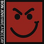 Bon Jovi Have A Nice Day (Single)