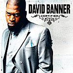 David Banner Certified (Edited)