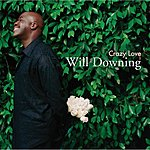 Will Downing Crazy Love