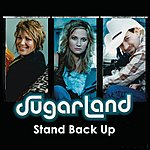 Sugarland Stand Back Up