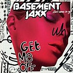Basement Jaxx Get Me Off