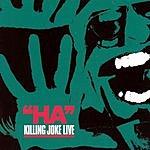 Killing Joke Ha!
