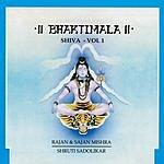 Rajan & Sajan Mishra Bhaktimala: Shiva Vol.1