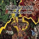 Submachine Fresh Out Of Give-A-Fucks (Parental Advisory)