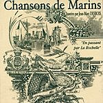 Jean-Marc Desbois En Passant Par La Rochelle: Chansons De Marins