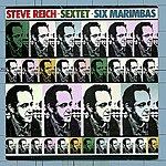Steve Reich Sextet/Six Marimbas