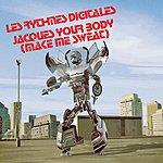 Les Rythmes Digitales Jacques Your Body (Make Me Sweat)