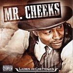Mr. Cheeks Ladies And Ghettomen (Parental Advisory)