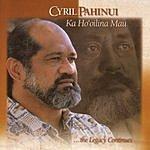 Cyril Pahinui Ka Ho'oilina Mau