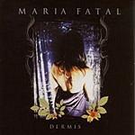 Maria Fatal Dermis