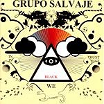 Grupo Salvaje In Black We Trust