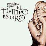 Paulina Rubio El Tiempo Es Oro