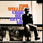 Paul Weller Come On, Let's Go/Into Tomorrow