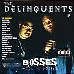 The Delinquents Bosses Will Be Bosses (Parental Advisory)