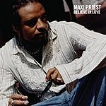 Maxi Priest Believe In Love