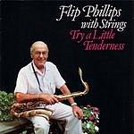 Flip Phillips Try A Little Tenderness