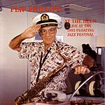 Flip Phillips At The Helm: Live At The 1993 Floating Jazz Festival