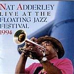 Nat Adderley Live At The 1994 Floating Jazz Festival