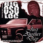 Big Oso Loc Just Another Day (Parental Advisory)