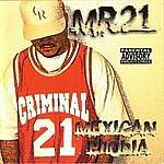 Mr. 21 Mexican Phobia (Parental Advisory)